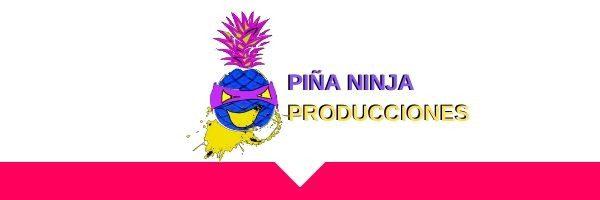 Piña Ninja Producciones - portfolio laura aramburu
